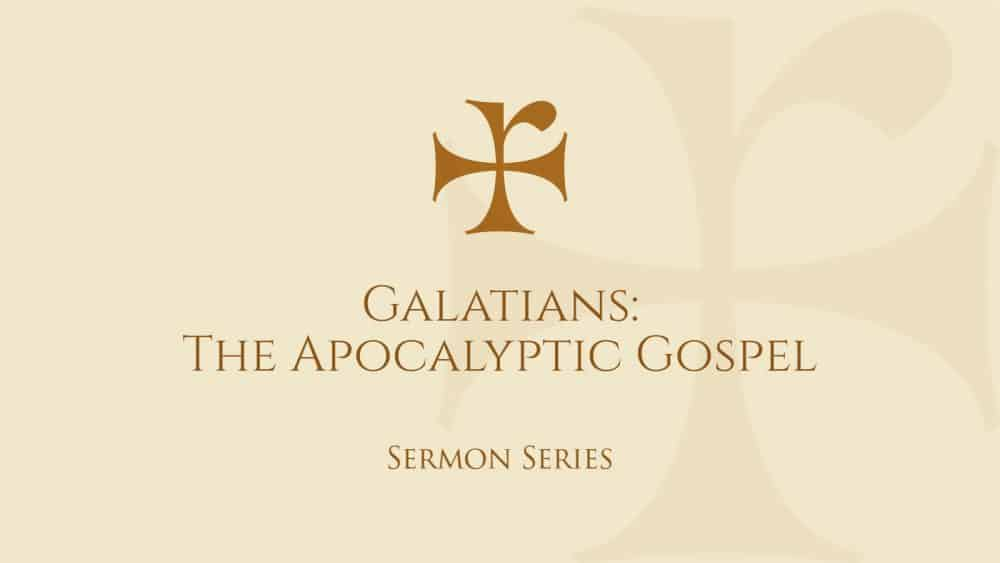Galatians: The Apocalyptic Gospel