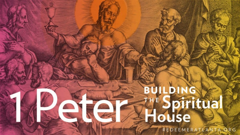 1 Peter: Building the Spiritual House