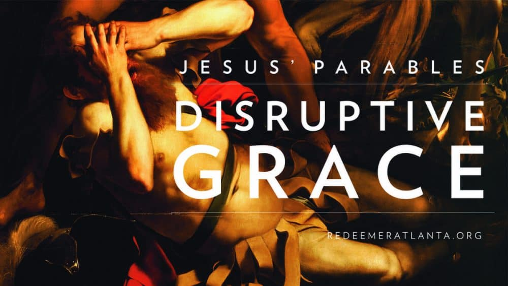 Jesus' Parables: Disruptive Grace