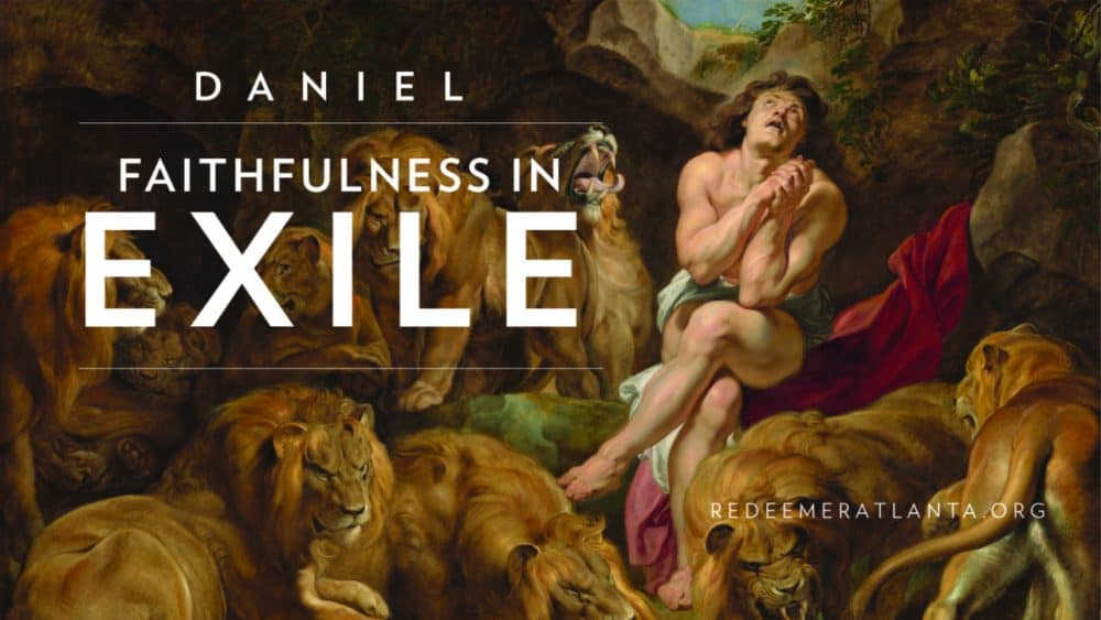 Daniel: Faithfulness in Exile